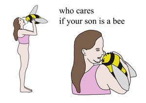 Image of Who cares if your son is a bee