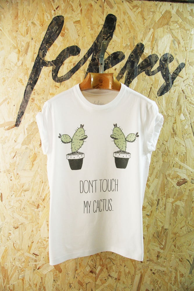 Image of Don't Touch My Cactus By FCKRS®