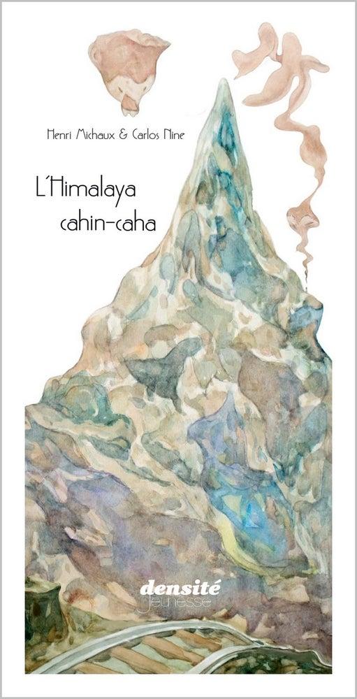 Image of « L'Himalaya cahin-caha » d'Henri Michaux et Carlos Nine