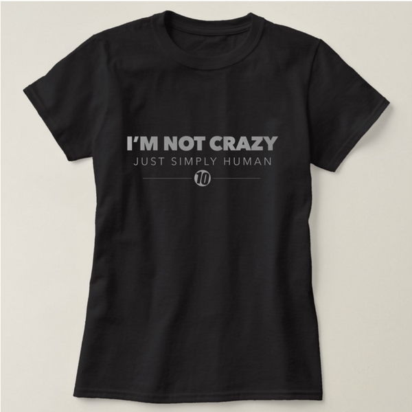 Image of Not Crazy Tee