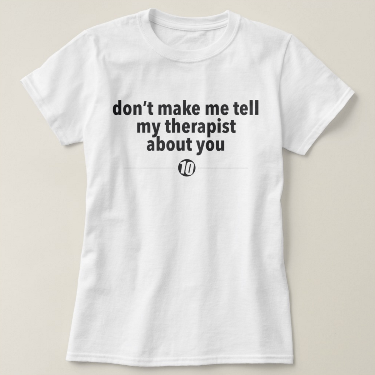 Image of Tell My Therapist Tee