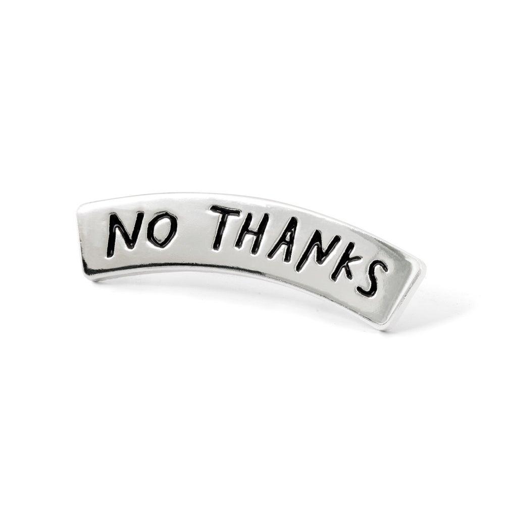 Image of NO THANKS Enamel Pin