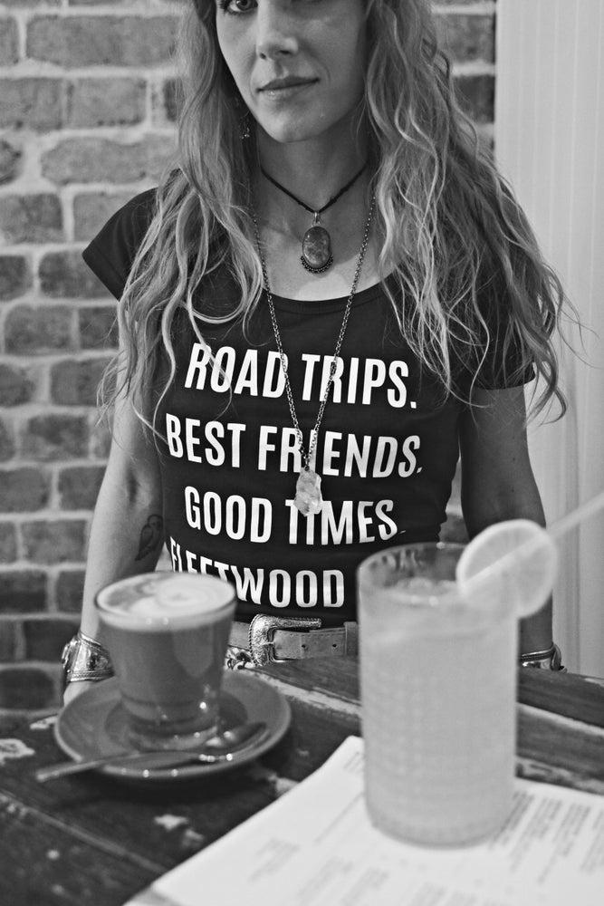 Image of ROAD TRIPS. BEST FRIENDS. GOOD TIMES. FLEETWOOD MAC. t-shirt