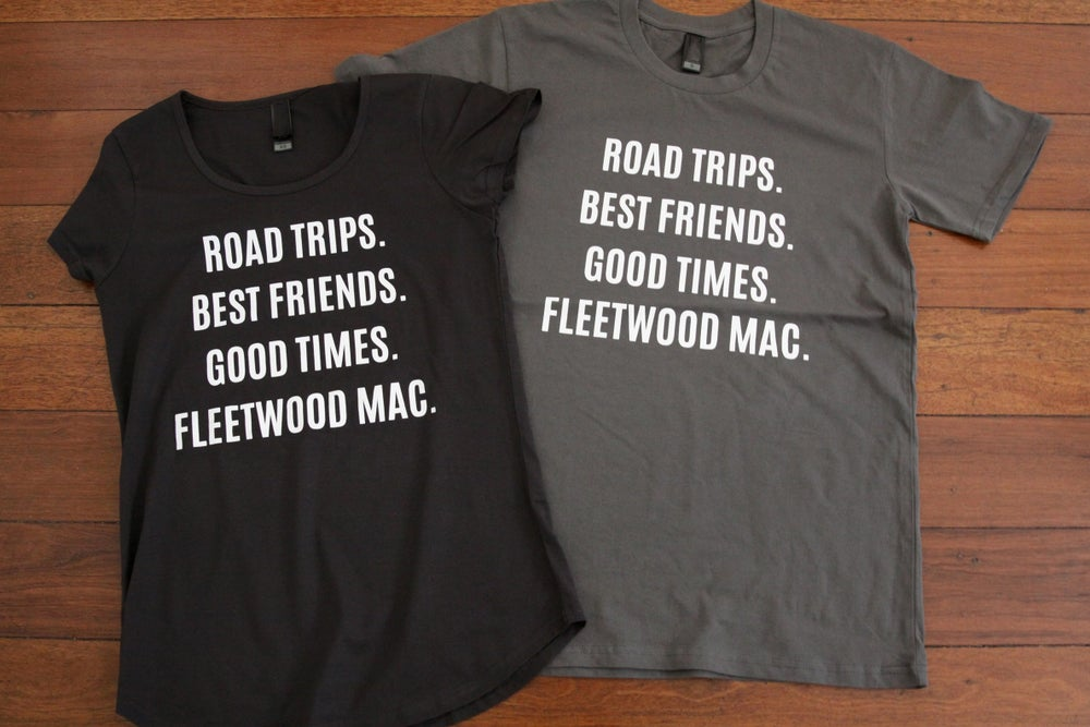 Image of ROAD TRIPS. BEST FRIENDS. GOOD TIMES. FLEETWOOD MAC. t-shirt