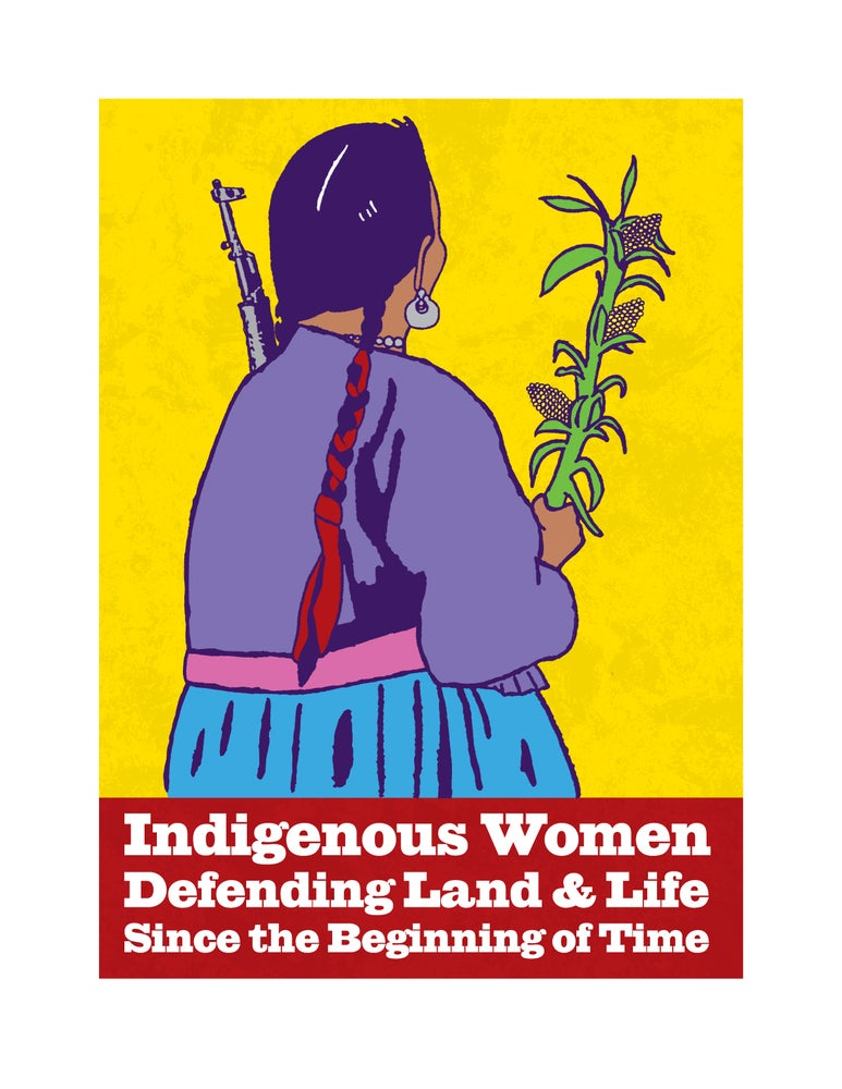 Image of Indigenous Women Defending Land and Life Since the Beginning of Time (2009)