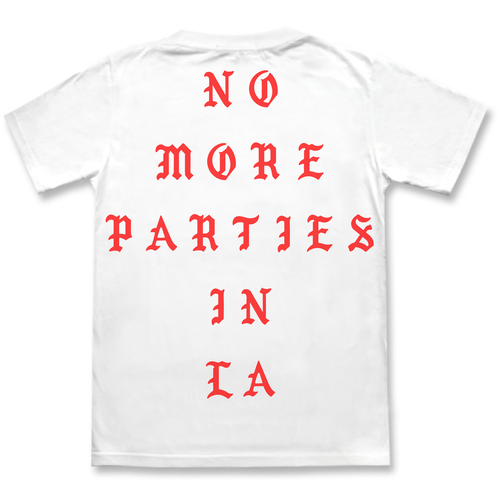 Image of No More Parties In LA Shirt