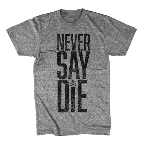 Image of Never Say Die