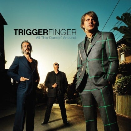 Image of TRIGGERFINGER - All This Dancin' Around - CD Cristal