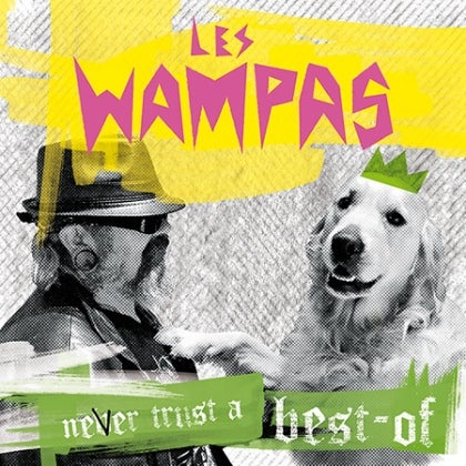 Image of LES WAMPAS - Never Trust A Best-Of - CD Cristal