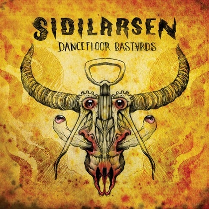 Image of SIDILARSEN - Dancefloor Bastards - Digipack CD