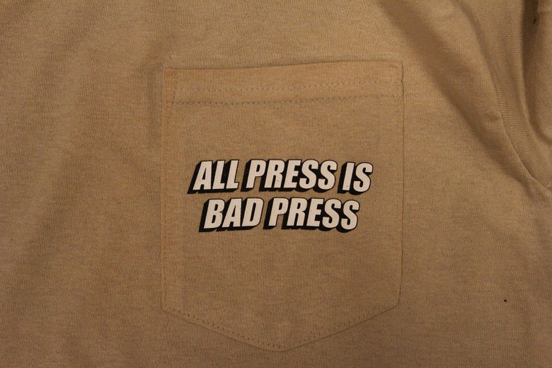Image of ALL PRESS IS BAD PRESS