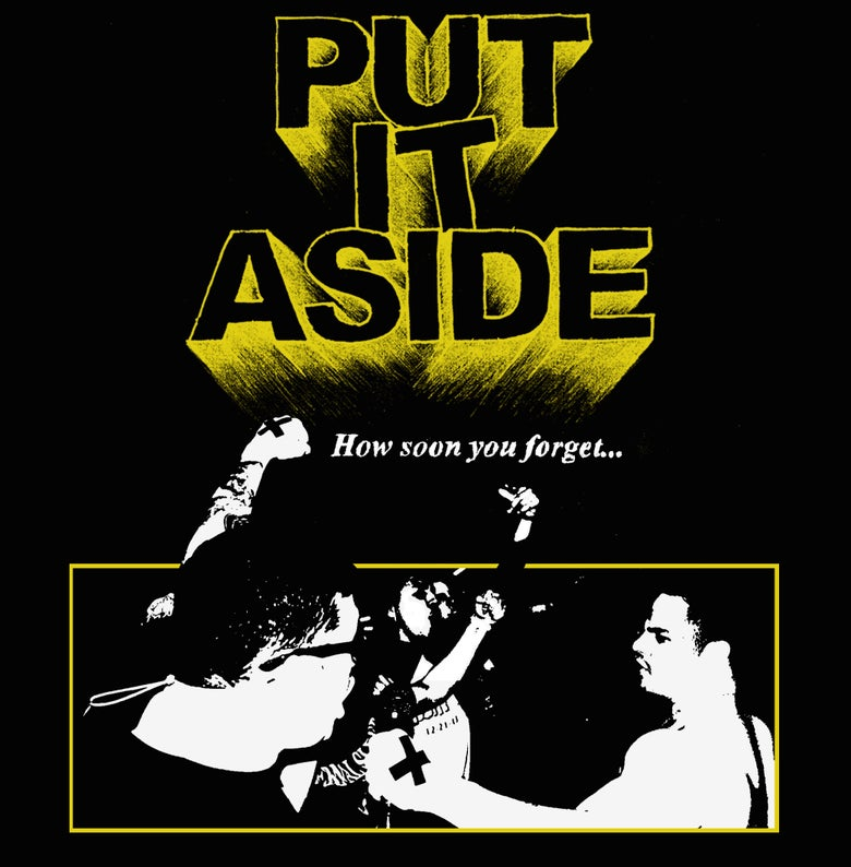 Image of PUT IT ASIDE - How Soon You Forget... 7""