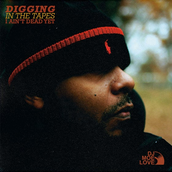 Image of  DJ MOE LOVE - DIGGING IN THE TAPES VOL 1 I AIN'T DEAD YET LIMITED EDITION VINYL
