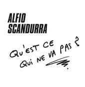 Image of Alfio Scandurra – Qu'est Ce Qui Ne Va Pas ?