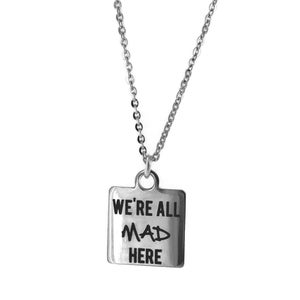 Image of We're All Mad Here token Necklace