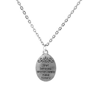 Image of Well behaved women rarely make history Token Charm Necklace