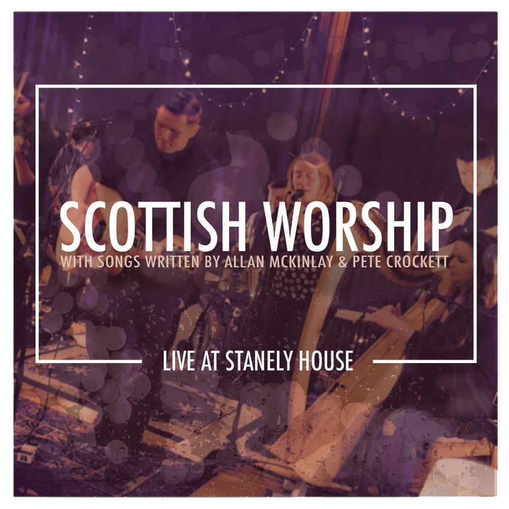 Image of Scottish Worship (Live At Stanely House)