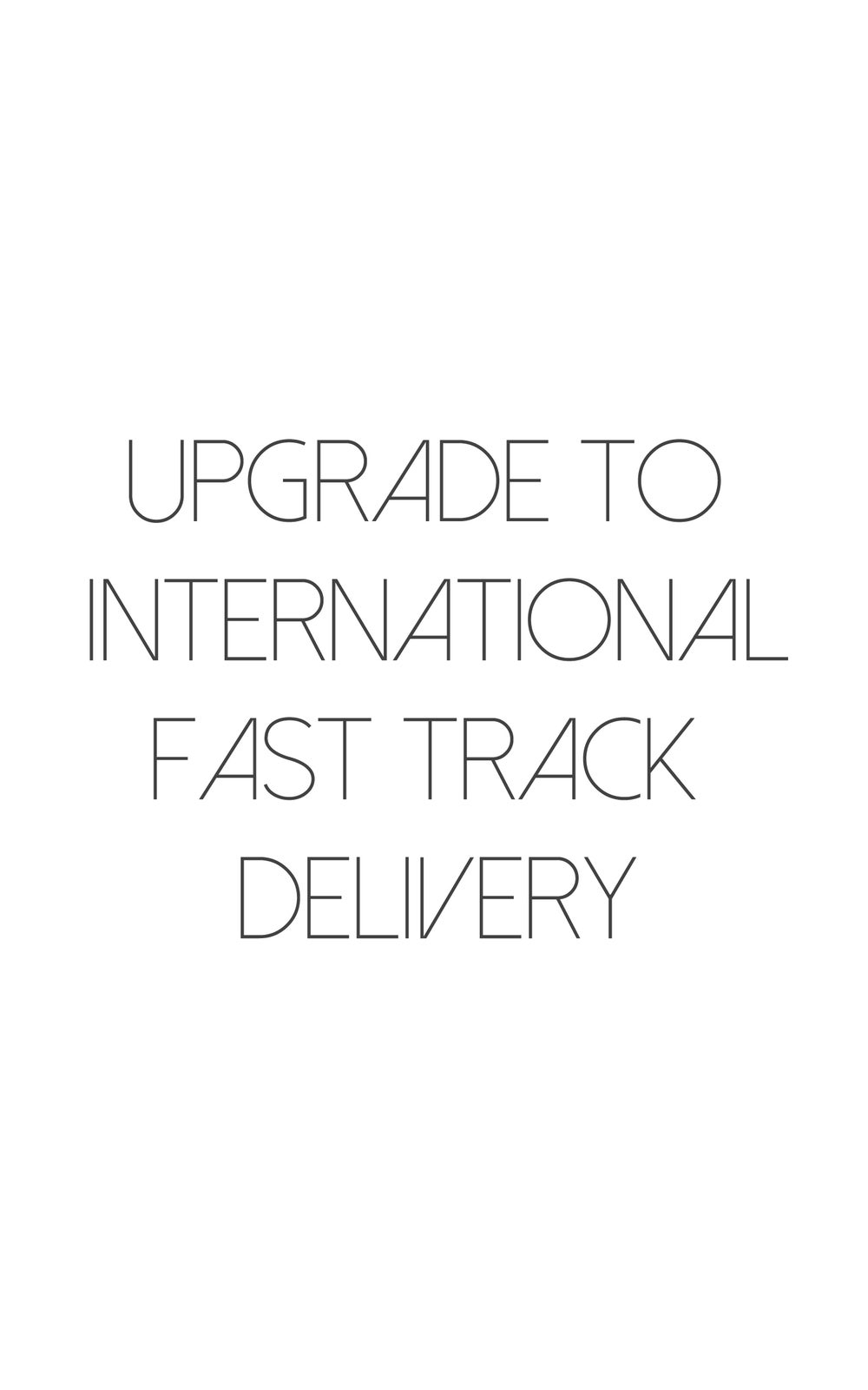 Image of Upgrade to International Fast Track Delivery