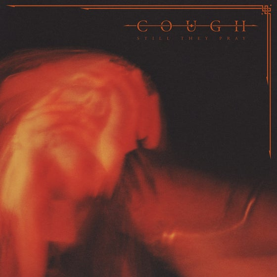 Image of Cough - 'Still They Pray' - CD