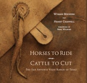 "Image of Coming In September - ""Horses To Ride, Cattle To Cut: The San Antonio Viejo Ranch of Texas"""