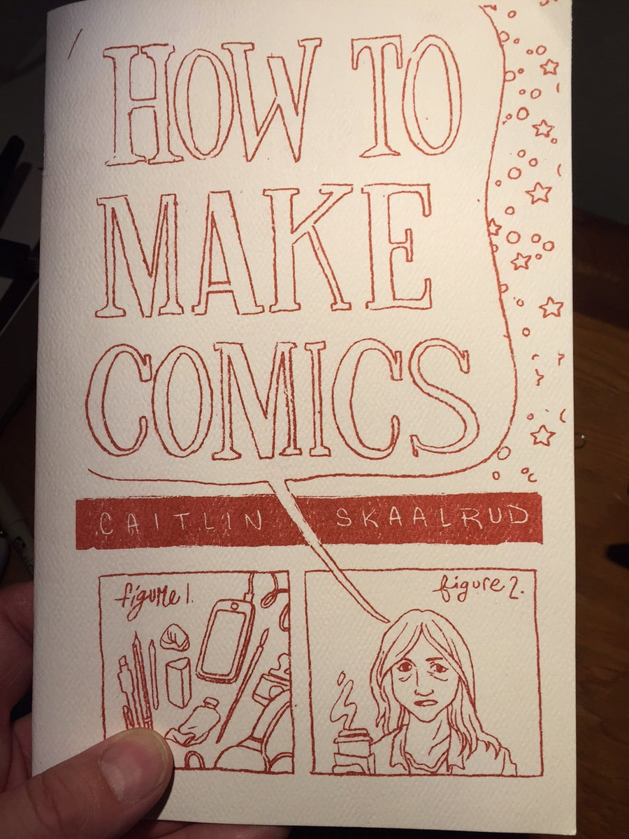 Image of HOW TO MAKE COMICS by Caitlin Skaalrud