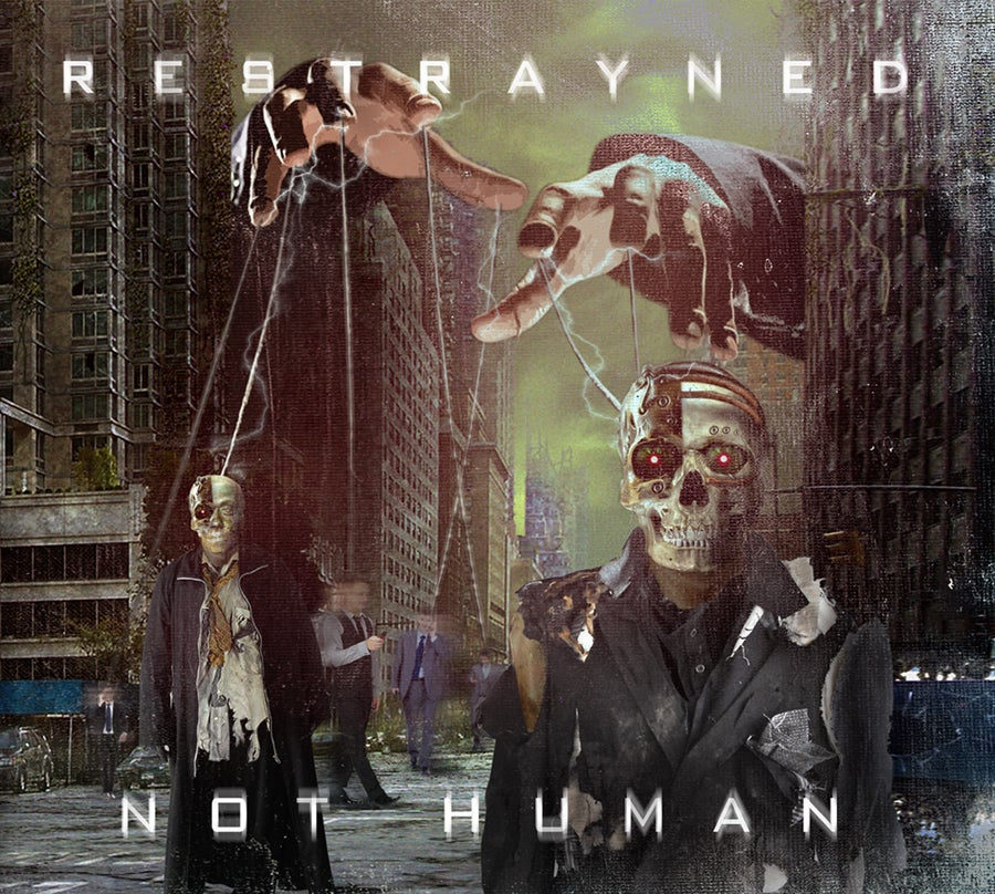 """Image of Restrayned - """"Not Human"""" CD"""