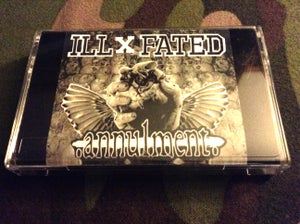 Image of Annulment / Ill X Fated - 2016 Split Tape