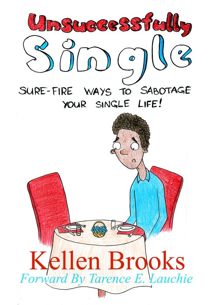 Image of Unsuccessfully Single: Surefire Ways to Sabotage Your Single Life