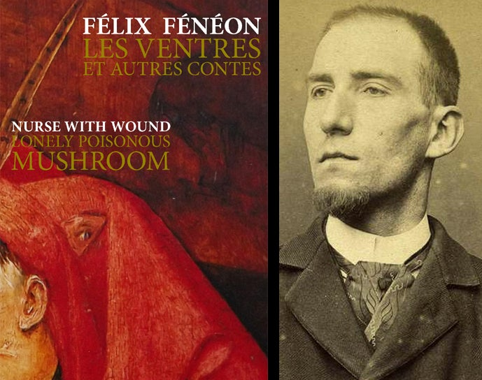 Image of Les ventres de Félix Fénéon / Lonely Poisonous Mushroom de Nurse With Wound