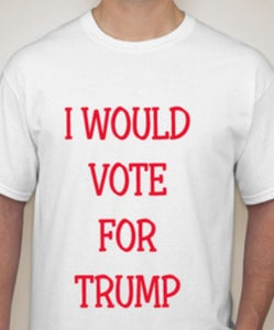 Image of I WOULD VOTE FOR TRUMP, BUT I'M VOTING FOR CLINTON! ©2016 (All rights reserved by SS TEES)
