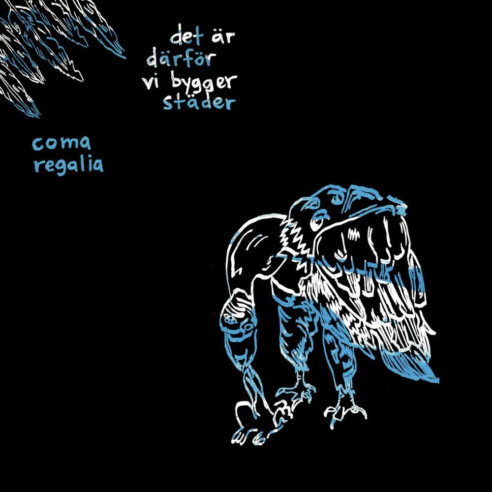 """Image of Coma Regalia/Det är därför vi bygger städer - Split 7"""""""