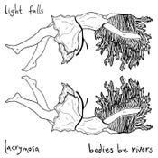 Image of Bodies Be Rivers / Lacrymosa - Light Falls 7""