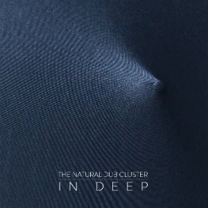Image of The Natural Dub Cluster - In Deep - 2014 - digipack