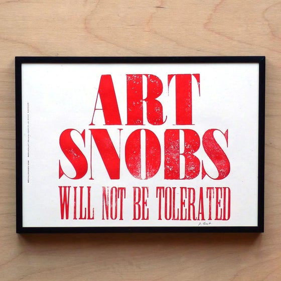 "Image of ""Art snobs will not be tolerated"" print by Hooksmith Press"