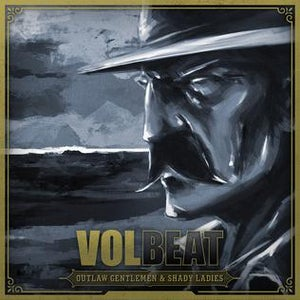 Image of Volbeat - Outlaw Gentlemen & Shady Ladies