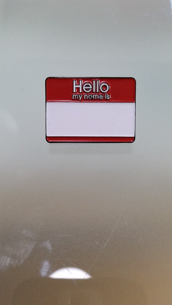 """Image of GLOW IN THE DARK """"HELLO MY NAME IS"""" V2 limited edition lapel pin. ONLY 30 AVAILABLE! limited run"""