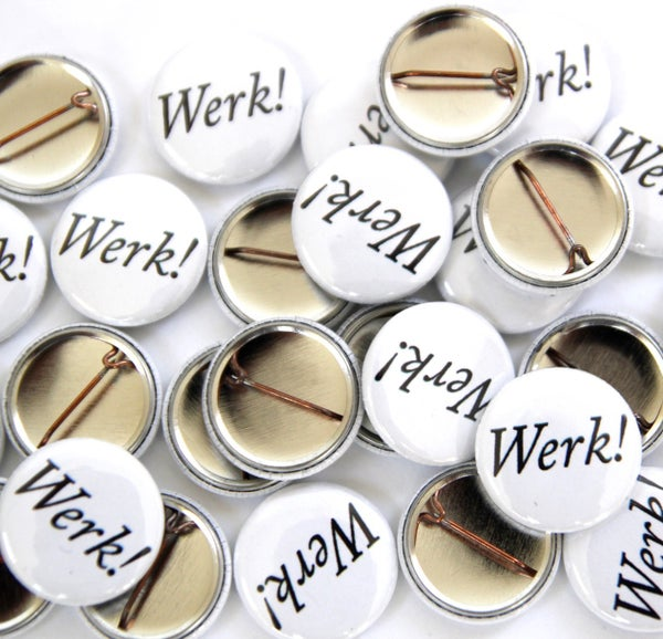 "Image of ""Werk!"" Button"