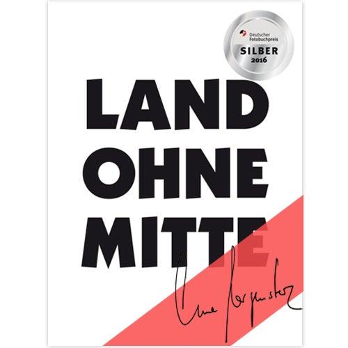 Image of LAND OHNE MITTE – Anne Morgenstern - signiert -