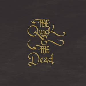 Image of the Quick & the Dead