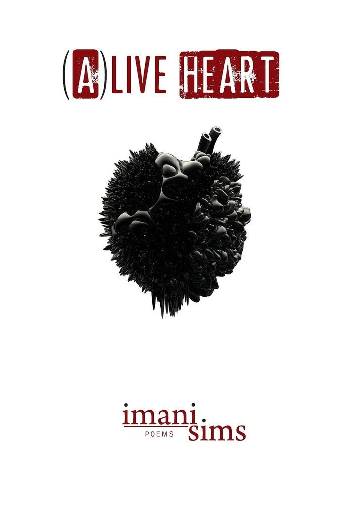 Image of A(live) Heart by Imani Sims *PRE-ORDER*