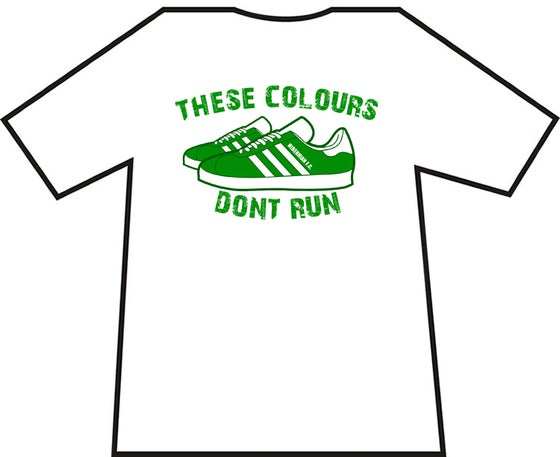 Image of Hibs, Hibernian These Colours Don't Run t-shirts. Footbal Casuals Ultras T-shirt