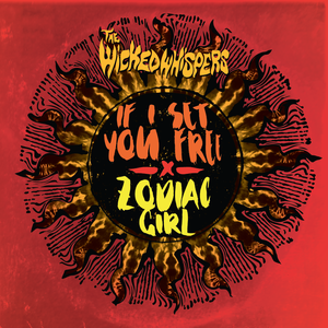 Image of The Wicked Whispers - If I Set You Free / Zodiac Girl PRE-ORDER