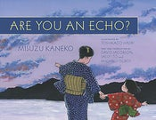 Image of Are You an Echo? The Lost Poetry of Misuzu Kaneko