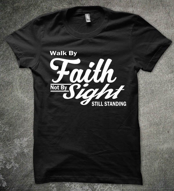 "Image of ""Walk By Faith Not By Sight'' Fitted Shirt"