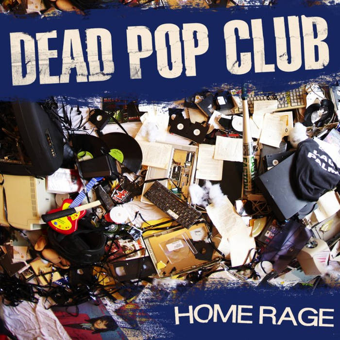 "Image of Dead Pop Club ""Home Rage"" (Cd)"