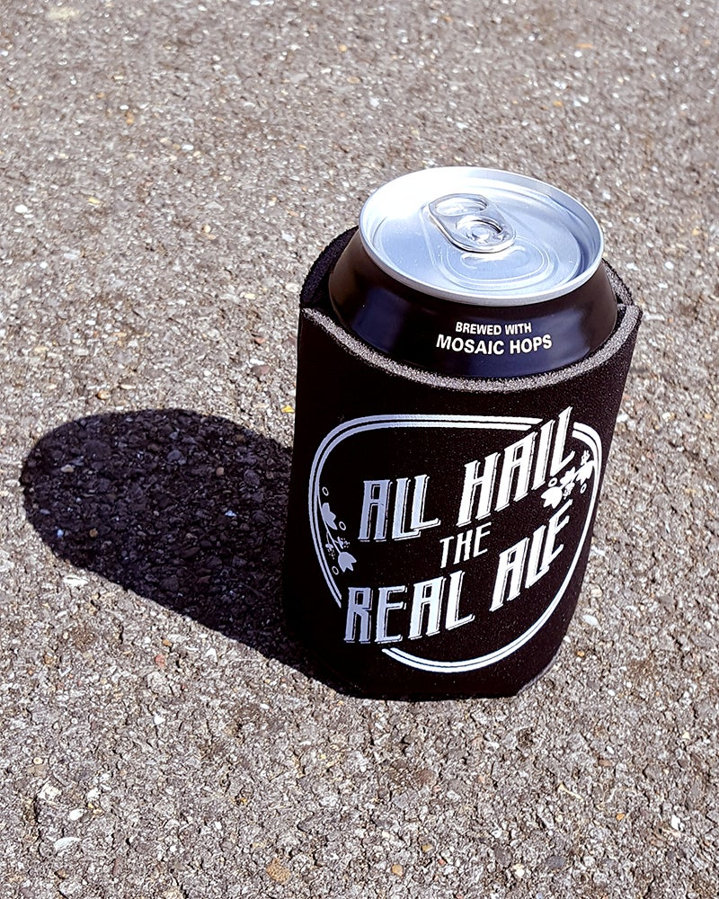 Image of All Hail the Real Ale koozie