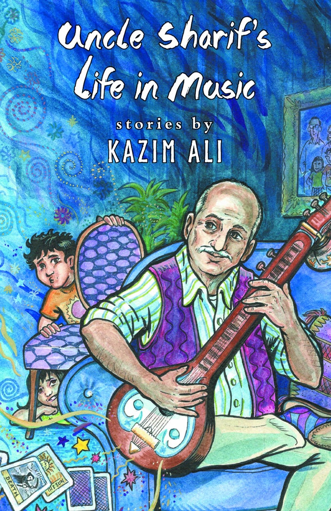 Image of Uncle Sharif's Life in Music by Kazim Ali *PRE-ORDER*