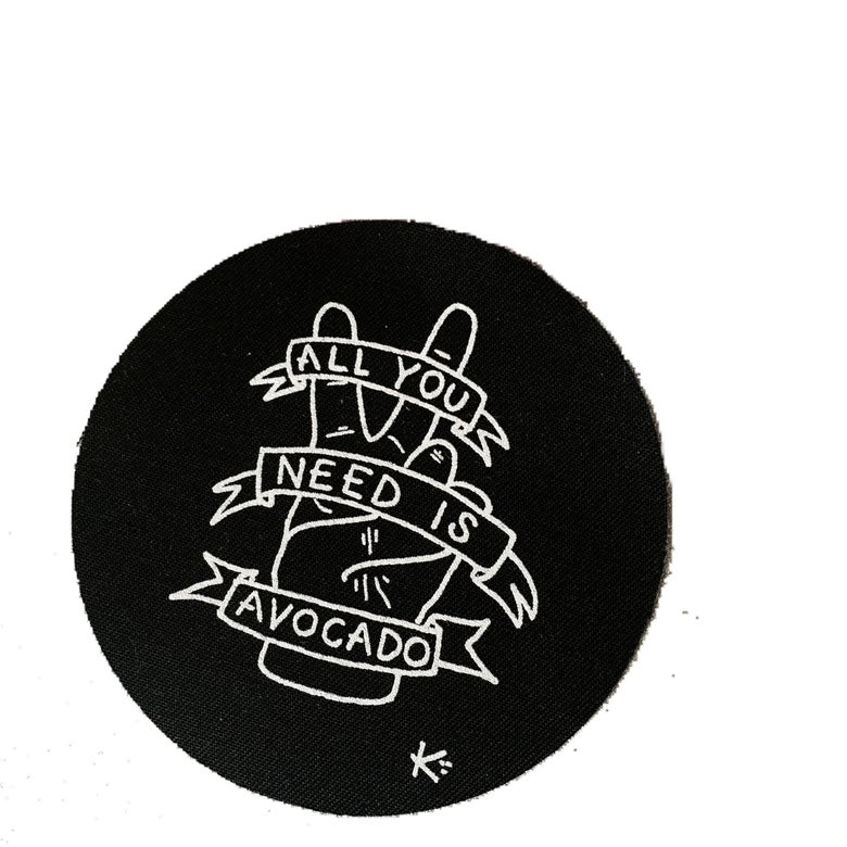 Image of all you need is avocado 8.7cm screen printed patch