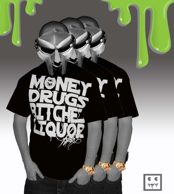 Image of MONEY DRUGS BITCHE$ LIQUOR