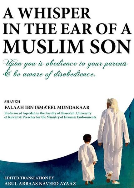 Image of A Whisper in the Ear of a Muslim Son - Shaikh Falah Isma'eel Mundakaar